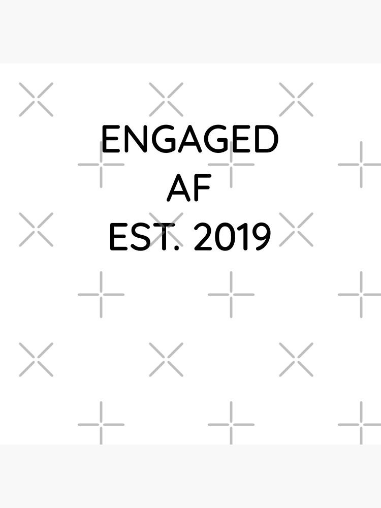 Engaged AF Est 2019 - Cute Wedding Gifts for Brides Grooms  von greatshirts