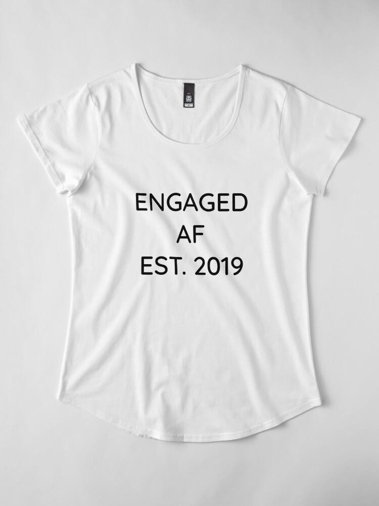 Alternative Ansicht von Engaged AF Est 2019 - Cute Wedding Gifts for Brides Grooms  Premium Rundhals-Shirt