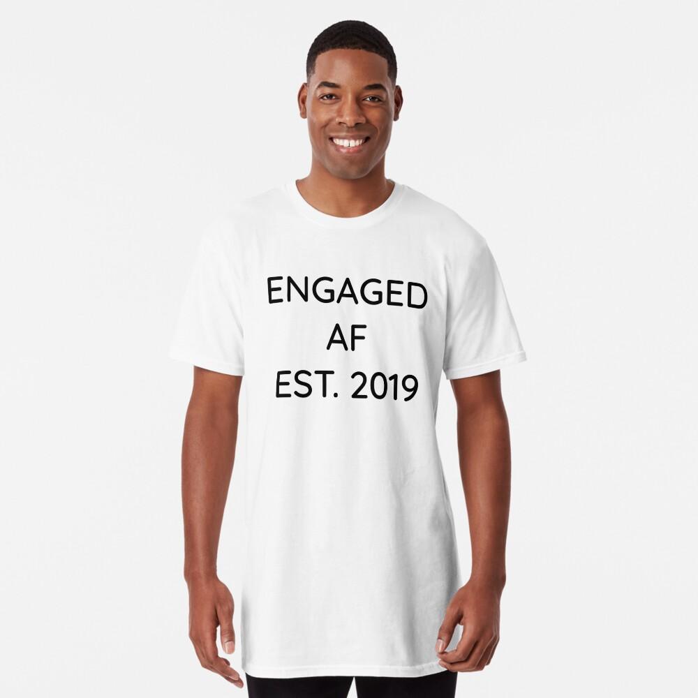 Engaged AF Est 2019 - Cute Wedding Gifts for Brides Grooms  Longshirt