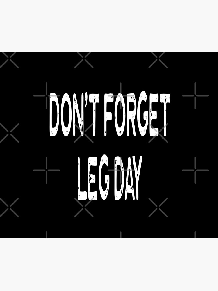 Don't Forget Leg Day - Funny Workout Gym Spin Barre Yoga Class T Shirt  von greatshirts