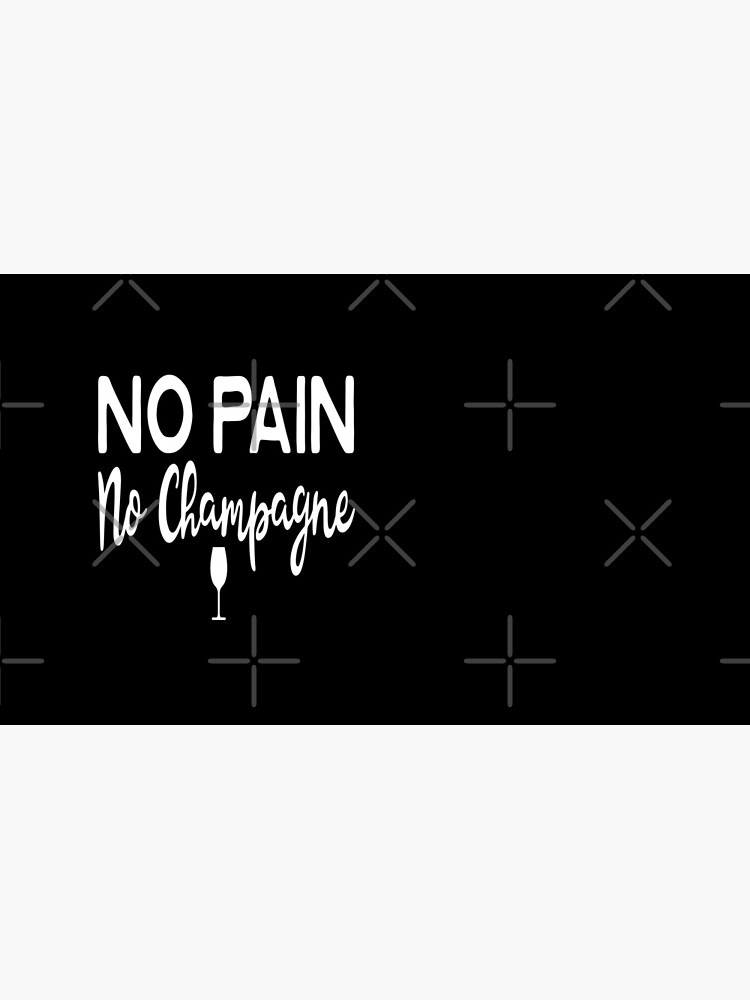No Pain No Champagne - Funny Workout Gym Spin Barre Yoga Class T Shirt  von greatshirts