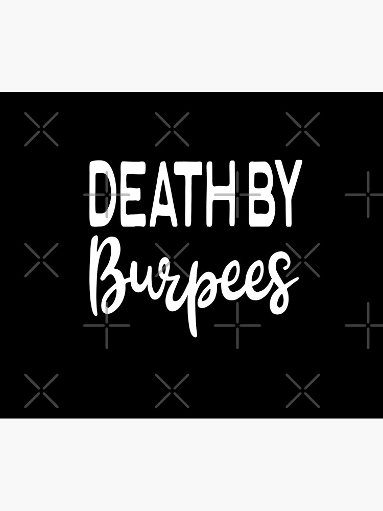 Death By Burpees - Funny Workout Gym Spin Barre Yoga Class T Shirt  von greatshirts