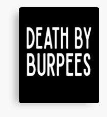 Death By Burpees  - Funny Workout Gym Spin Barre Yoga Class T Shirt  Leinwanddruck