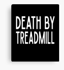Death By Treadmill - Funny Workout Gym Spin Barre Yoga Class T Shirt  Leinwanddruck