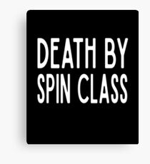 Death by Spin Class - Funny Workout Gym Spin Barre Yoga Class T Shirt  Leinwanddruck