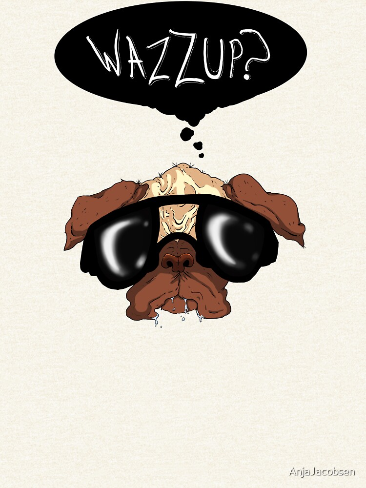 """""""Wazzup?"""" Pug by AnjaJacobsen"""