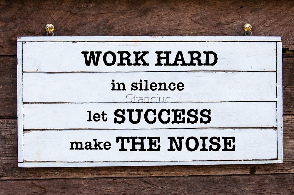 Quot Inspirational Message Work Hard In Silence Let Success