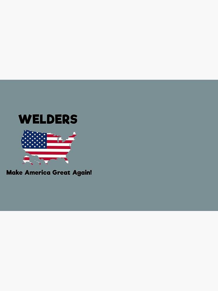 Welders MAGA! by GreatAwokening