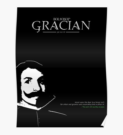 A Quote By Baltasar Gracian Poster