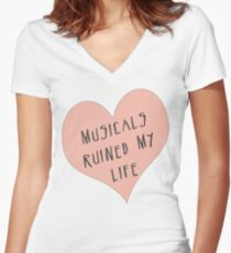 Musicals Ruined My Life Women's Fitted V-Neck T-Shirt