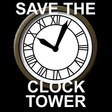 Save the Clock Tower! by charliedelong