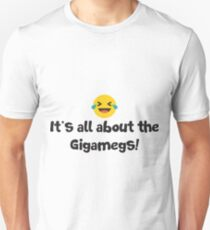 It's all about the Gigamegs Slim Fit T-Shirt
