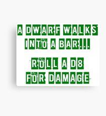 A Dwarf walks into a bar... Canvas Print