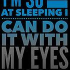 Ich kann so gut schlafen. von TheBankArtist