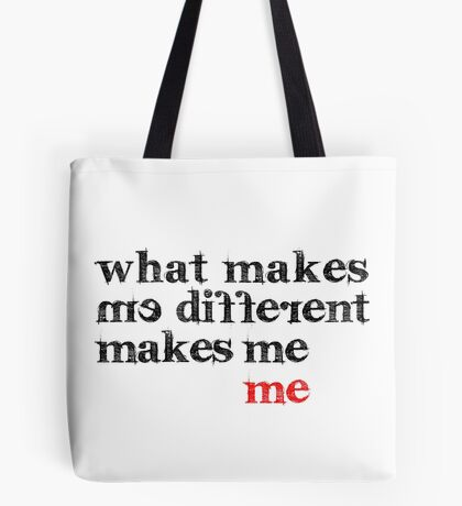 What makes me different makes me me | Motivational Inspirational Typography Tote Bag