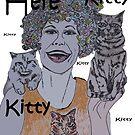 HERE KITTY KITTY KITTY by hdettman