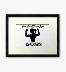 Girls Just Wanna Have Guns Framed Print