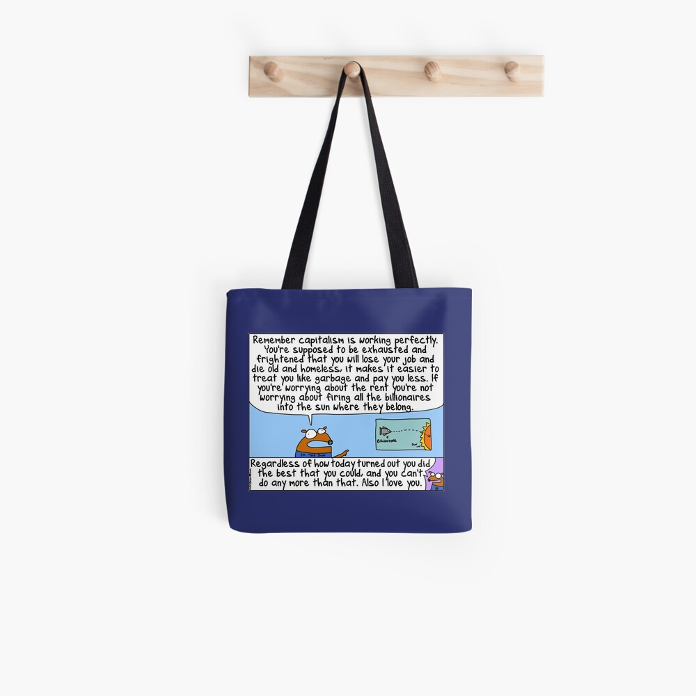 Capitalism is working perfectly Tote Bag