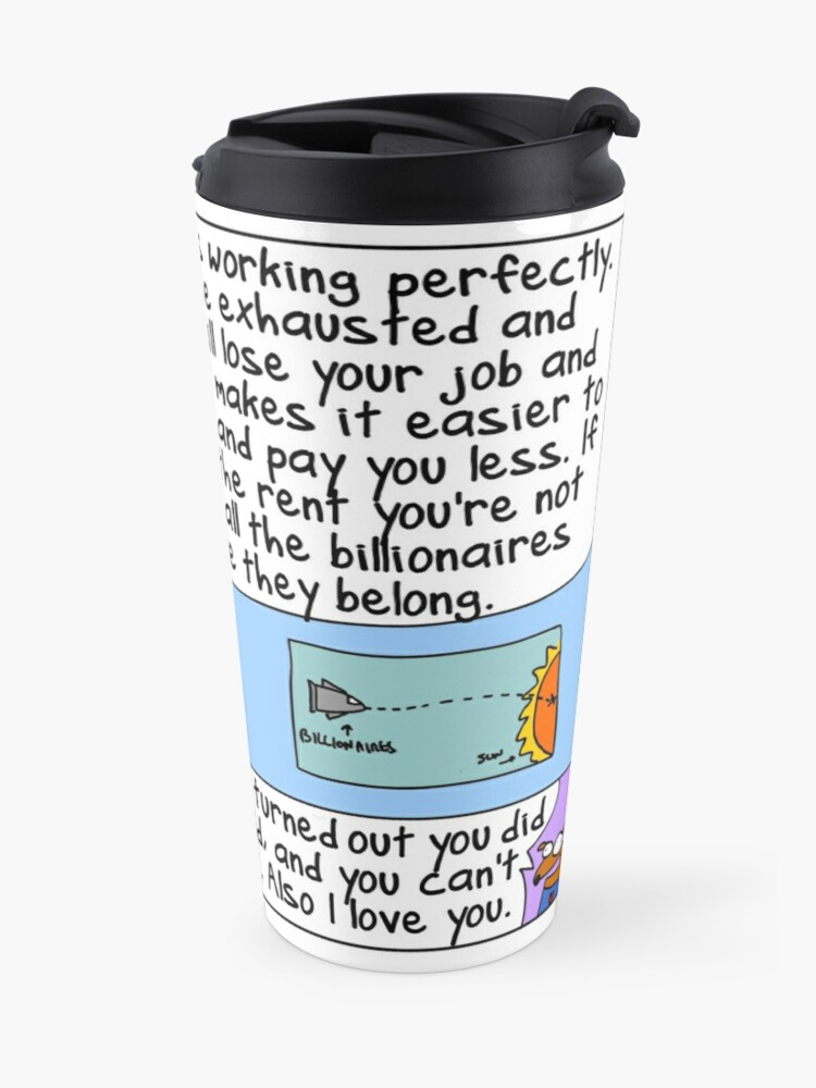 Alternate view of Capitalism is working perfectly Travel Mug