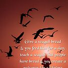 Give a Seagull Bread & You Feed Him for a Day by BluEartharts