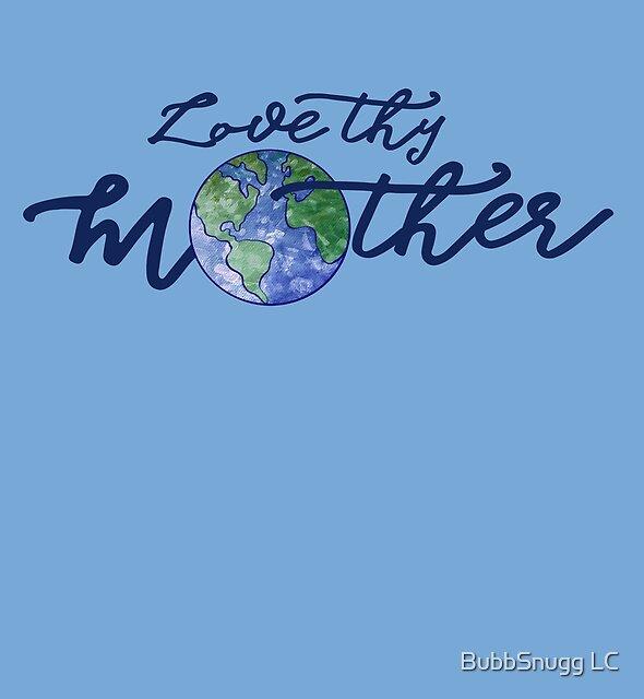 Liebe deine Mutter von BubbSnugg LC