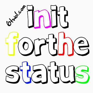 INITFORTHESTATUS by 6two1
