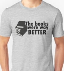 The books were better T-Shirt