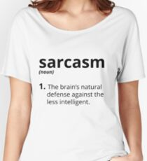 Sarcasm Women's Relaxed Fit T-Shirt