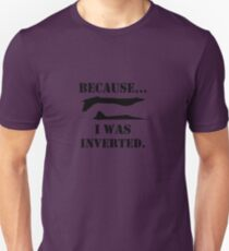 Because i was inverted geek funny nerd Unisex T-Shirt