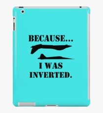 Because i was inverted geek funny nerd iPad Case/Skin