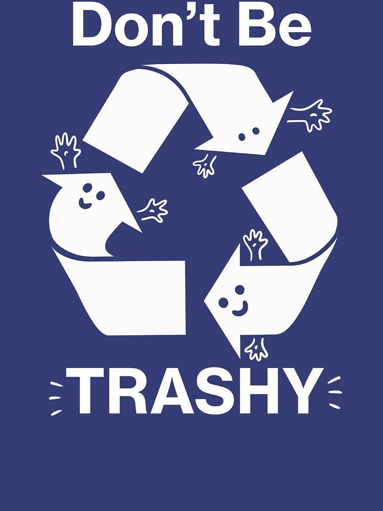 Seien Sie nicht Trashy Recycling-Symbol von BootsBoots