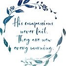 His Compassions Never Fail | New Every Morning von PraiseQuotes