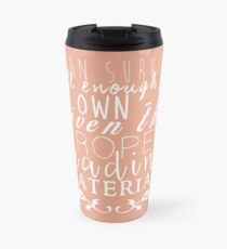 """""""If Given The Proper Reading Material"""" - Throne of Glass Travel Mug"""
