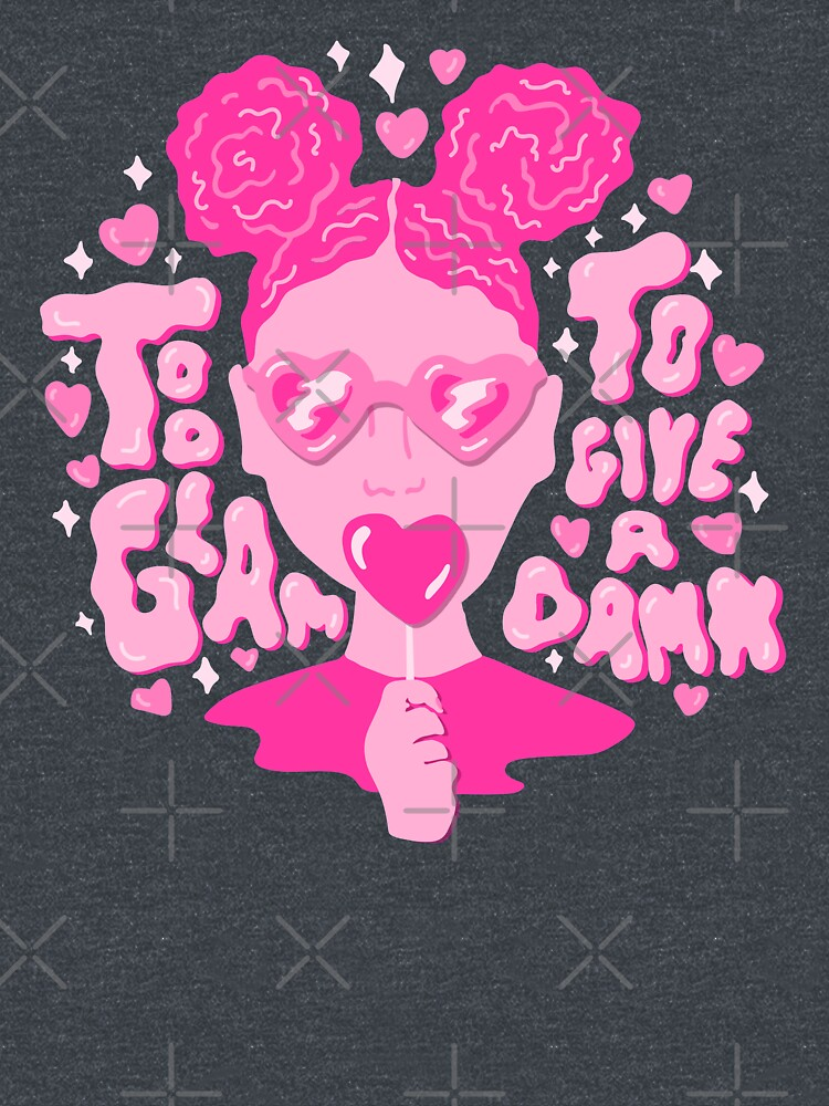 Too Glam to Give a Damn by doodlebymeg