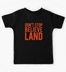 Don t Stop Believeland Kids T-Shirt