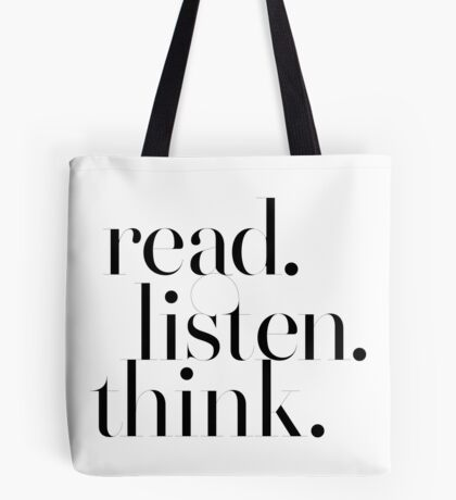 Read Listen Think - Motivational Inspirational Typography Tote Bag