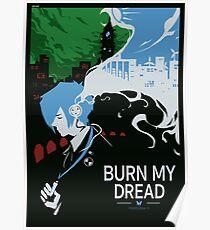 Burn my Dread Poster