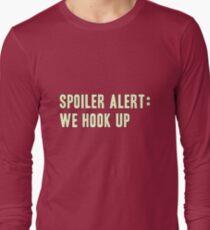 Spoiler Alert: We Hook Up (light lettering) Long Sleeve T-Shirt