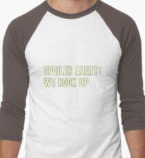 Spoiler Alert: We Hook Up (light lettering) Men's Baseball ¾ T-Shirt