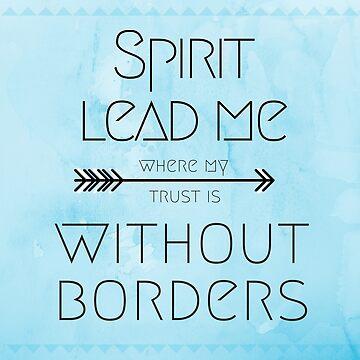 Spirit Lead Me by wheresbolivia