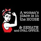A Woman's Place Is in the House, The Senate & The Oval Office - a Political Design for Feminists by traciwithani