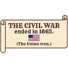 The Civil War ended in 1865. (The Union won.) by TVsauce