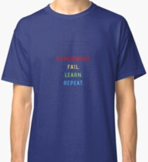 Science Experiment Fail Learn Repeat Classic T-Shirt