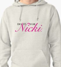 Do it for Nicki Pullover Hoodie