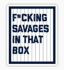 F*cking Savages in that Box Yankees Sticker