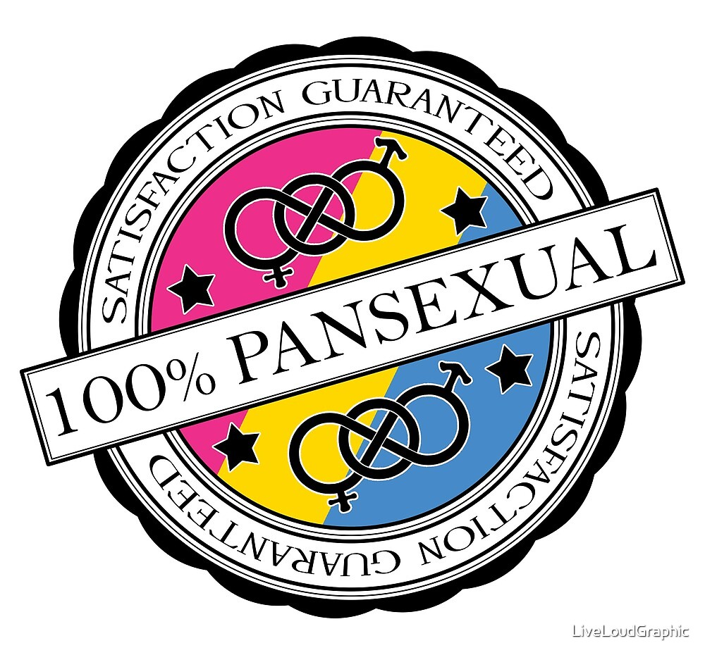 100% Pansexual - Satisfaction Guaranteed by LiveLoudGraphic