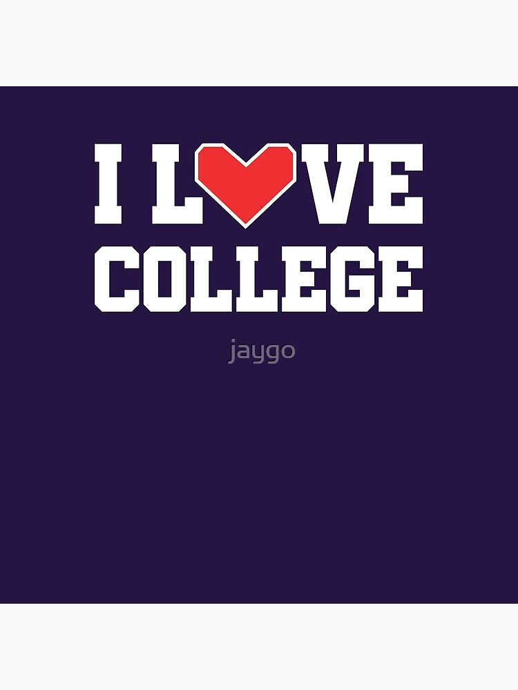 I Love College by jaygo