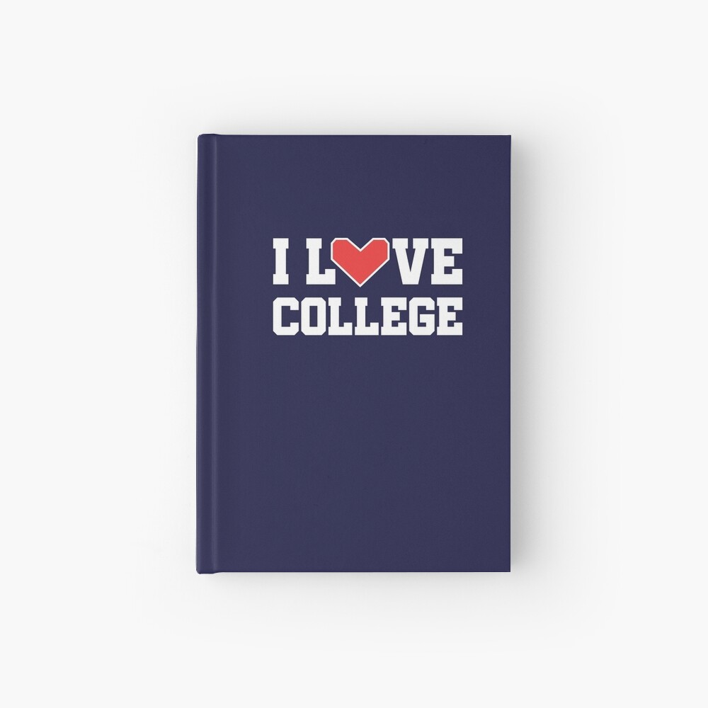 I Love College Hardcover Journal