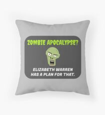 Zombie Apocalypse? Elizabeth Warren has a plan for that. Throw Pillow