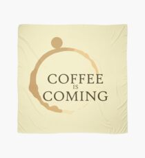 Coffee is Coming Scarf